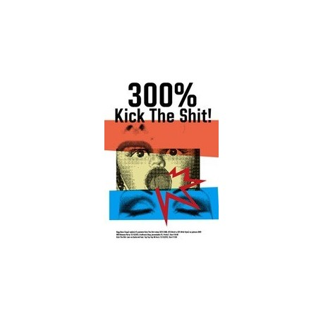 KICK THE SHIT 300%